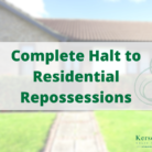 Complete Halt to Residential Repossessions