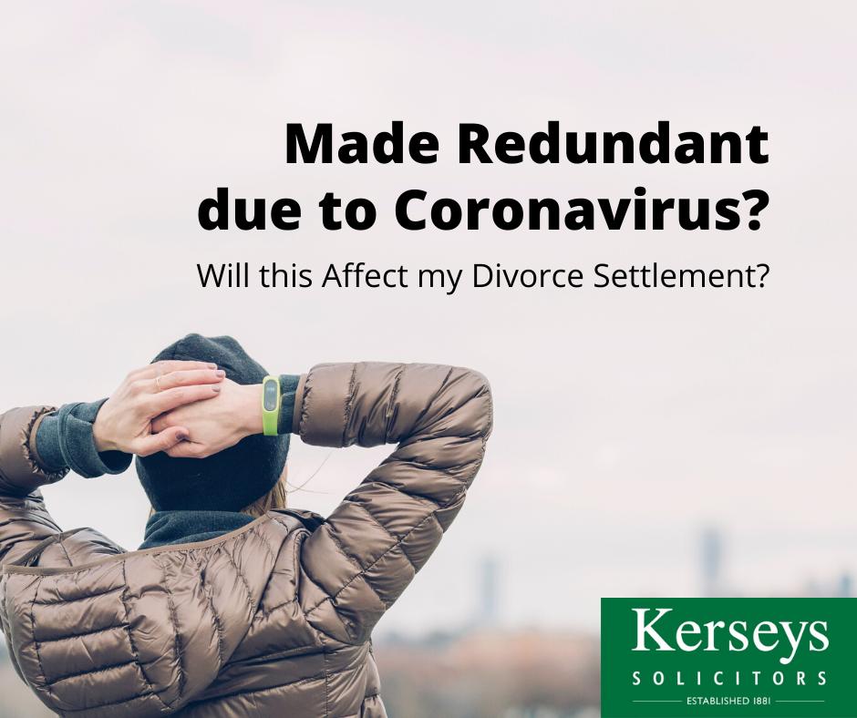 Redundant from Coronavirus – Affect Divorce Settlement