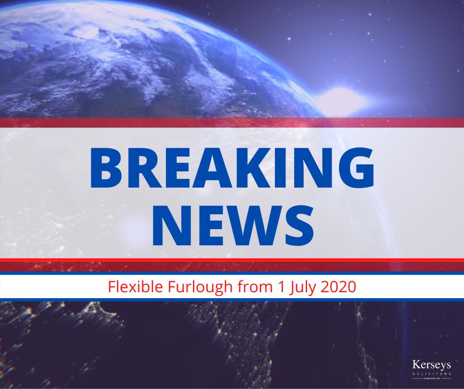 Flexible Furlough from 1 July 2020
