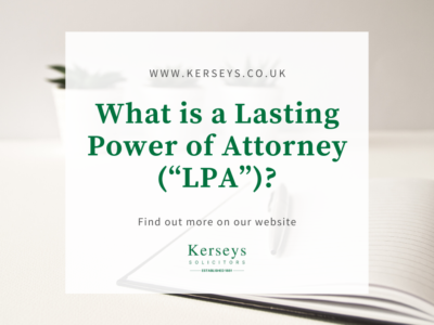 "What is a Lasting Power of Attorney (""LPA"")?"