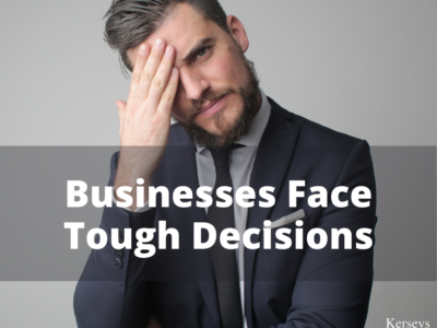 Businesses Face Tough Decisions
