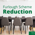 Furlough Scheme Reduction