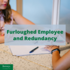 Furloughed Employee and Redundancy