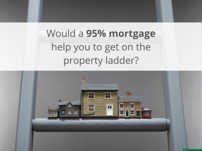 Would a 95% mortgage help you to get on the property ladder_