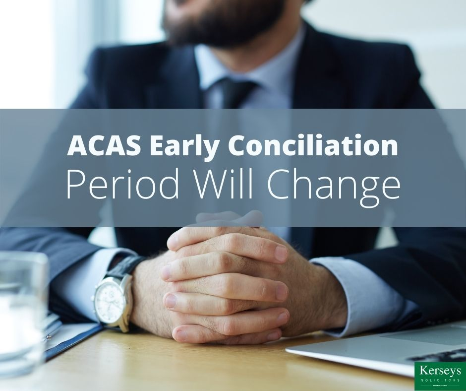 ACAS Early Conciliation Period Will Change