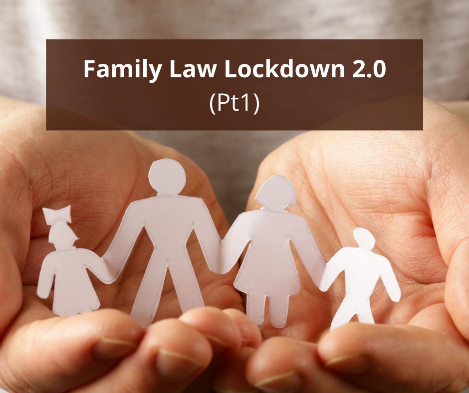 Family Law Lockdown 2.0 (Pt1)