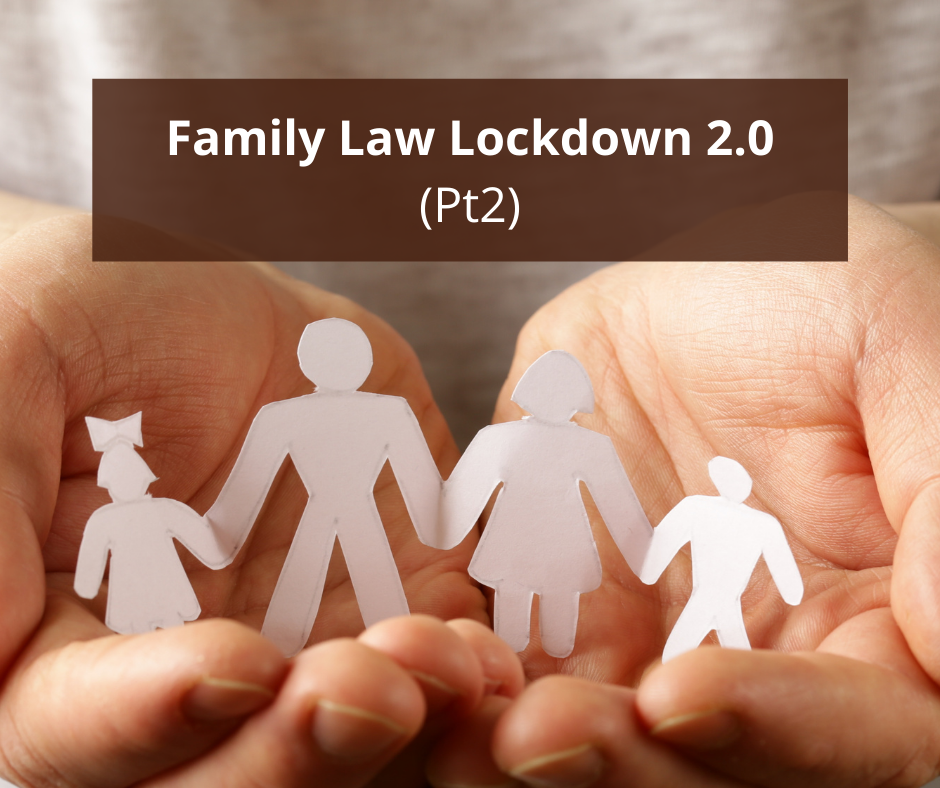 Family Law Lockdown 2.0 (Pt2)