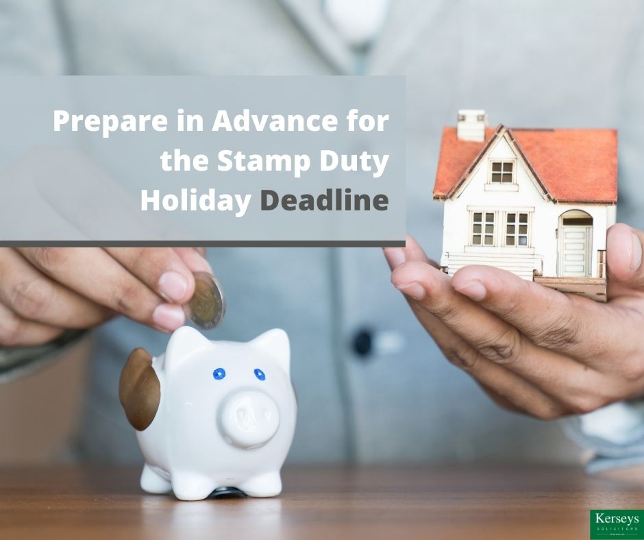 Prepare in Advance for the Stamp Duty Holiday Deadline