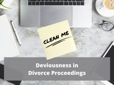 Deviousness in Divorce Proceedings