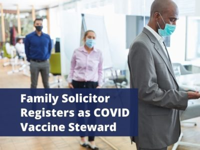 Family Solicitor Registers as COVID Vaccine Steward