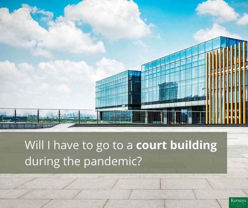 Will I have to go to a court building during the pandemic