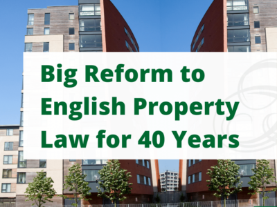Big Reform to English Property Law for 40 Years