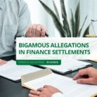Bigamous Allegations in Finance Settlements