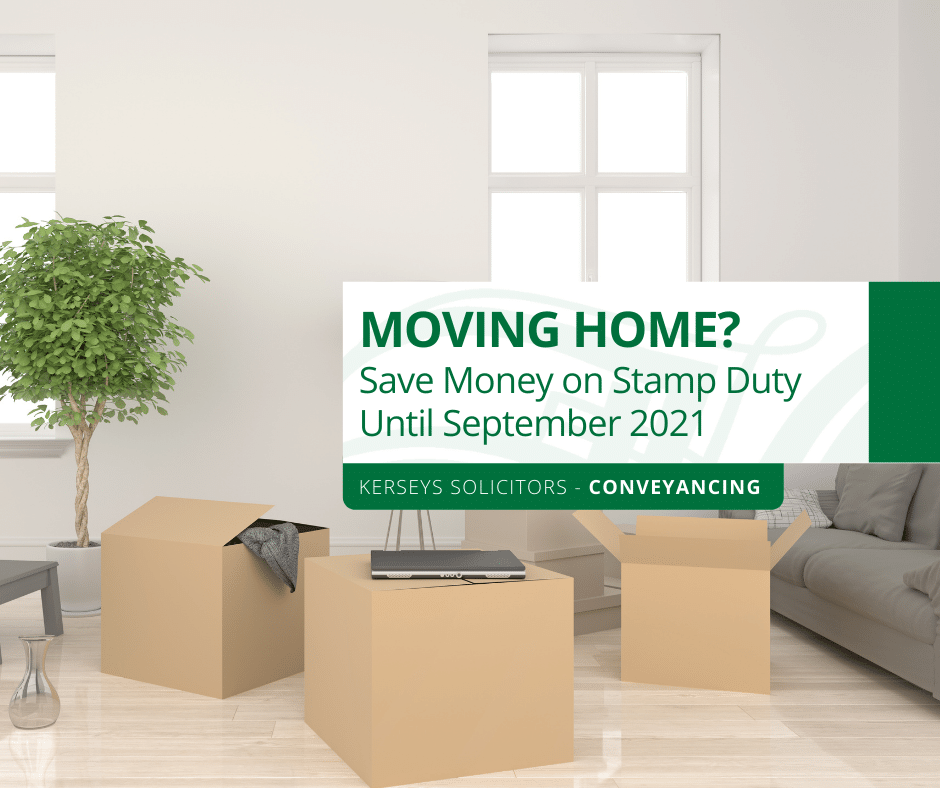 Moving Home? Save Money on Stamp Duty Until September 2021