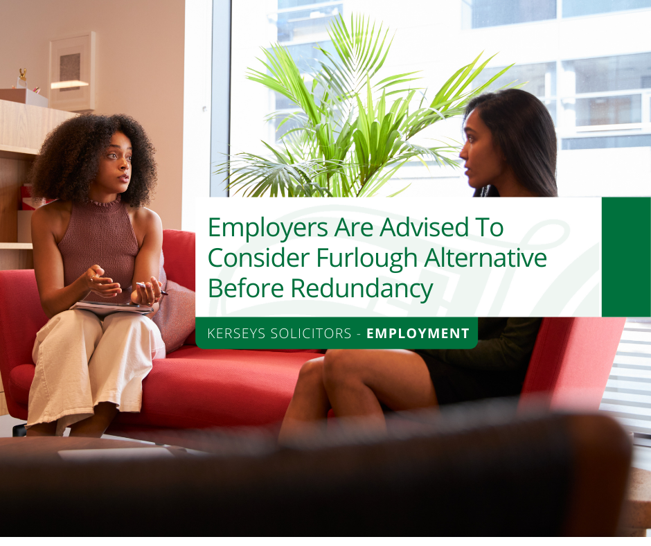 Furlough should be considered as an alternative to redundancy